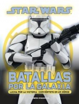 Star Wars. Batallas por la galaxia