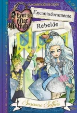 Encantadoramente Rebelde (Ever After High)